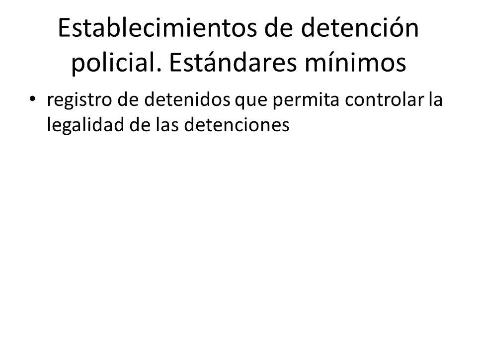 Establecimientos de detención policial. Estándares mínimos