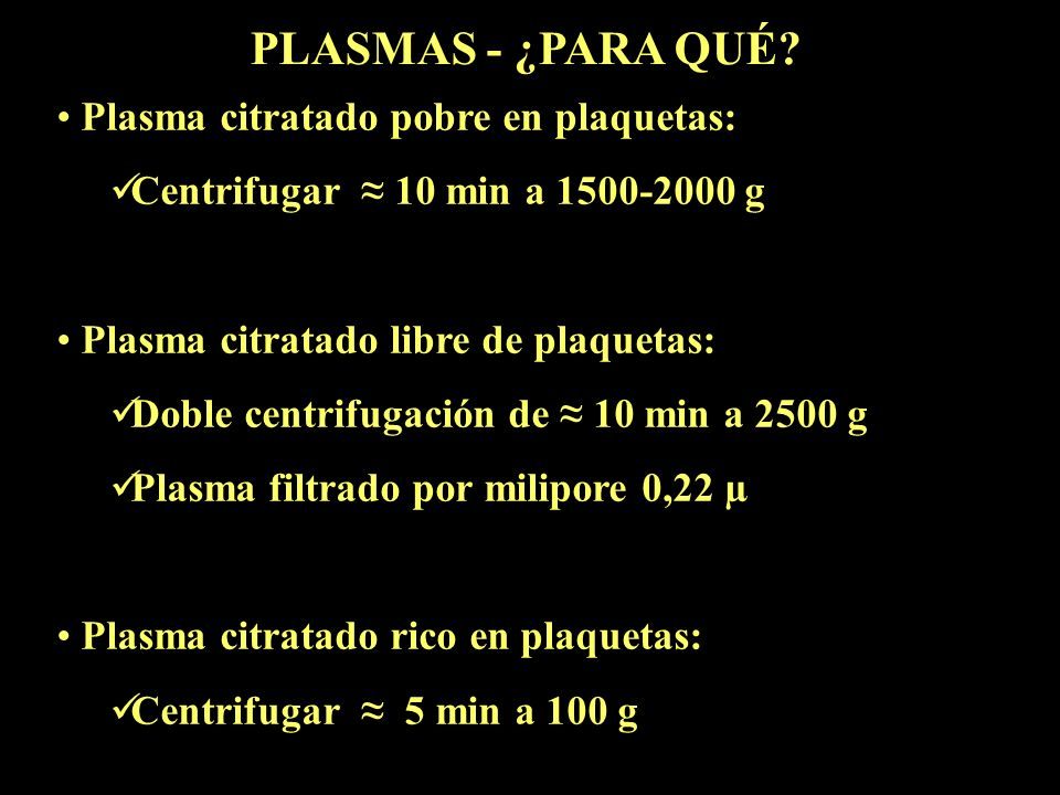 PLASMAS - ¿PARA QUÉ Plasma citratado pobre en plaquetas: