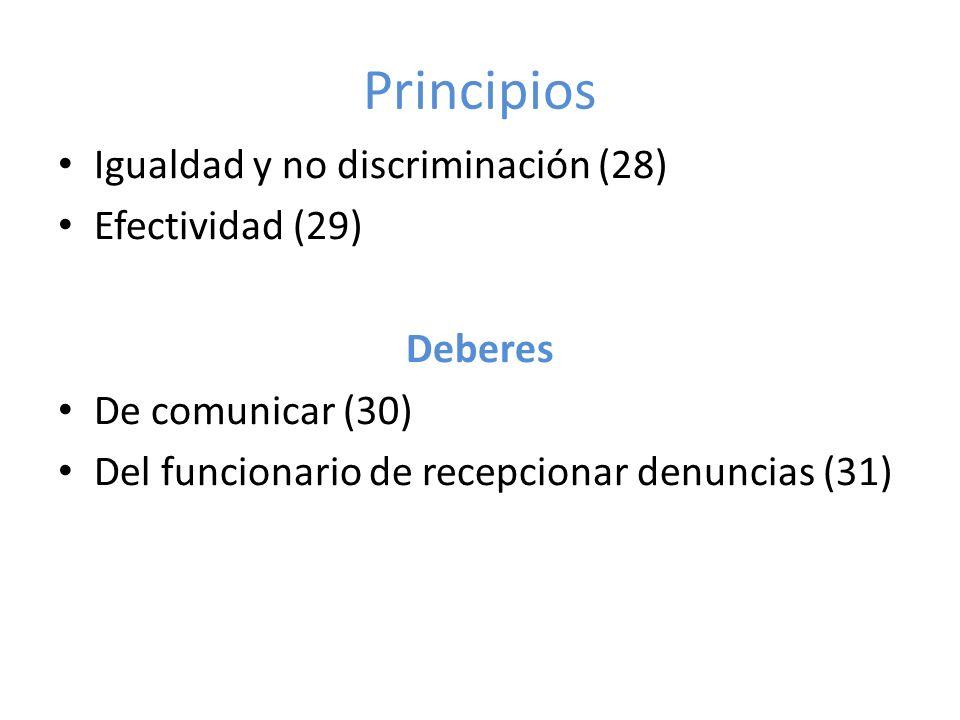 Principios Igualdad y no discriminación (28) Efectividad (29) Deberes