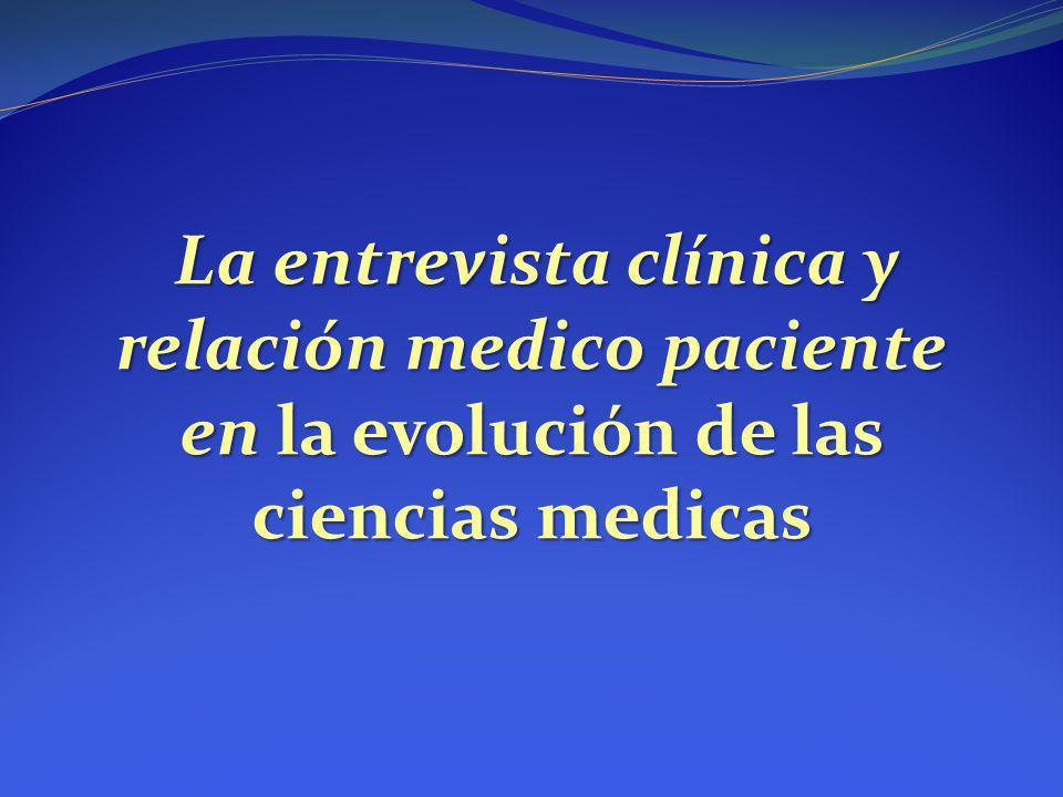 La entrevista clínica y relación medico paciente en la evolución de las ciencias medicas
