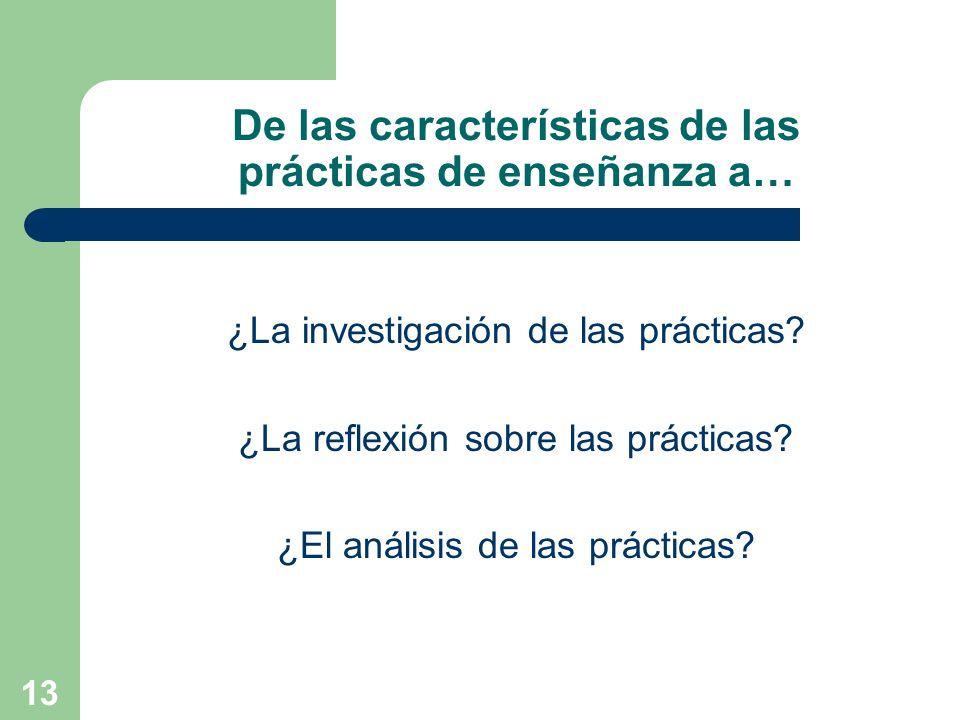 De las características de las prácticas de enseñanza a…
