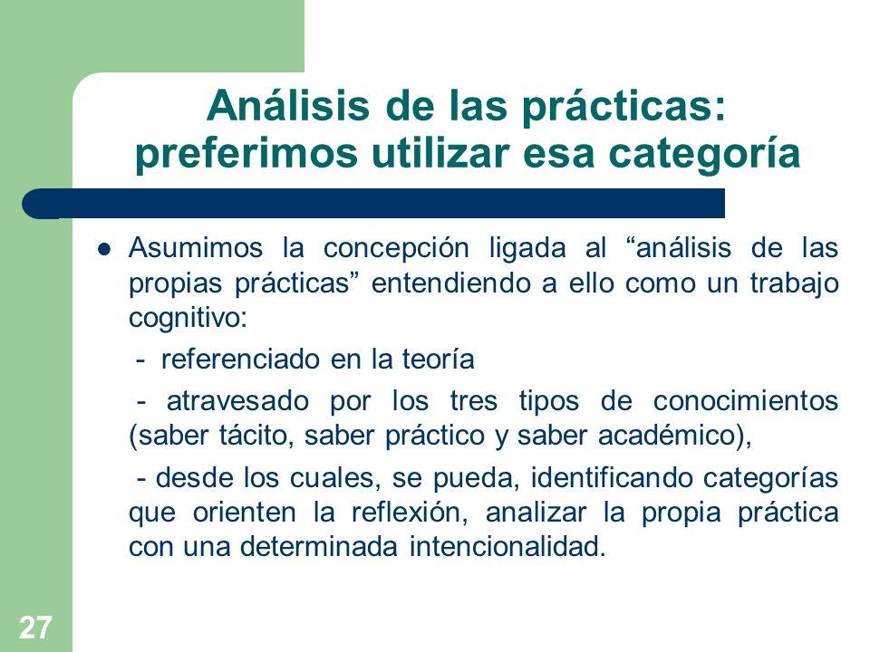 Análisis de las prácticas: preferimos utilizar esa categoría