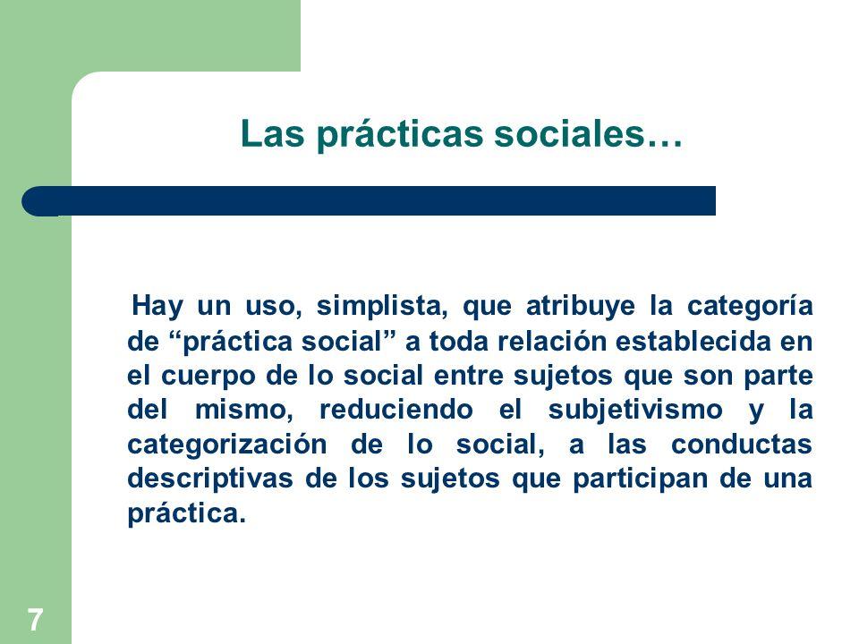 Las prácticas sociales…