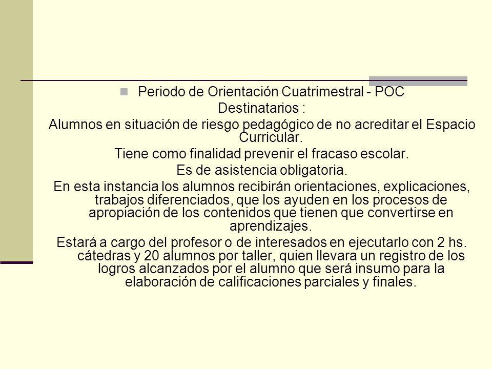 Periodo de Orientación Cuatrimestral - POC Destinatarios :