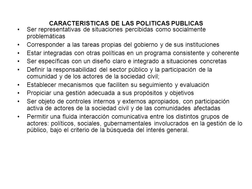 CARACTERISTICAS DE LAS POLITICAS PUBLICAS