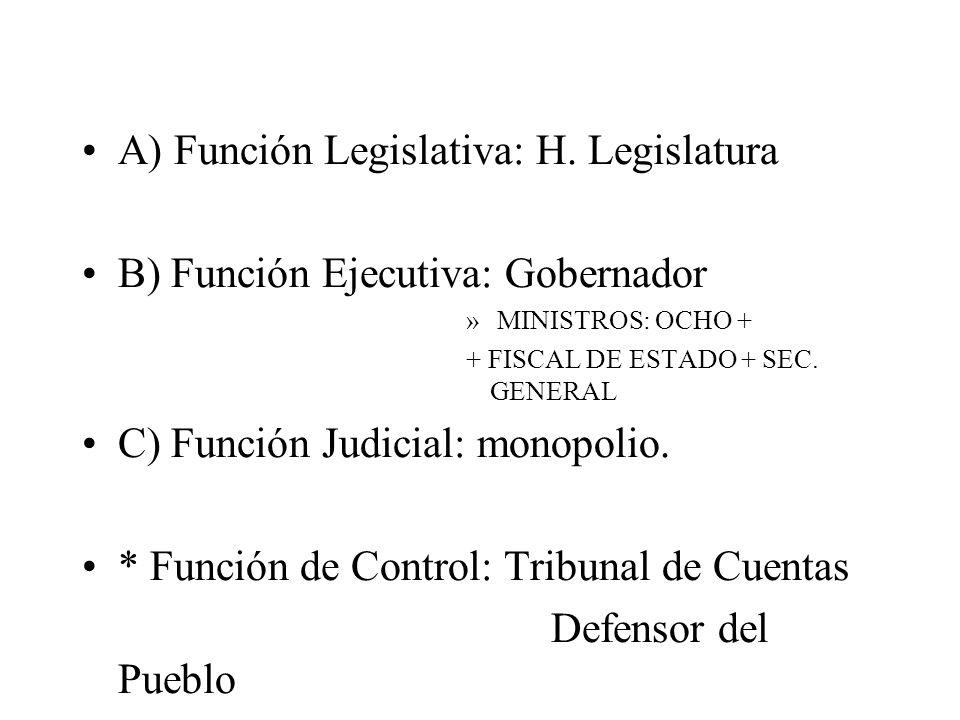 A) Función Legislativa: H. Legislatura