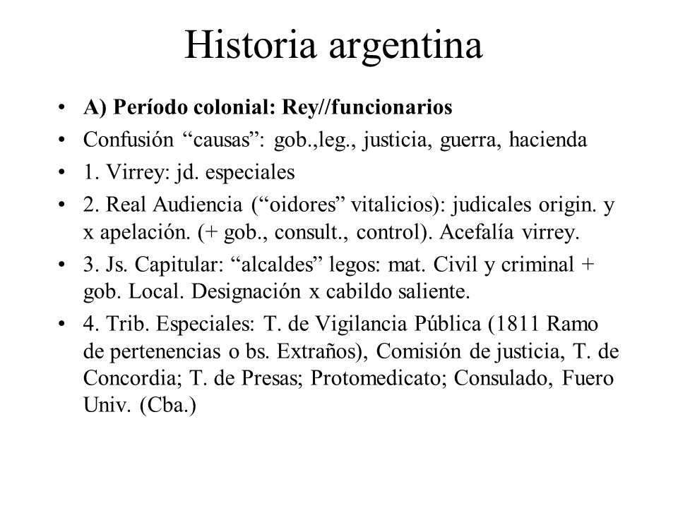 Historia argentina A) Período colonial: Rey//funcionarios