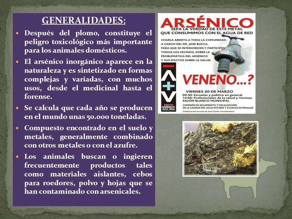 GENERALIDADES: Después del plomo, constituye el peligro toxicológico más importante para los animales domésticos.