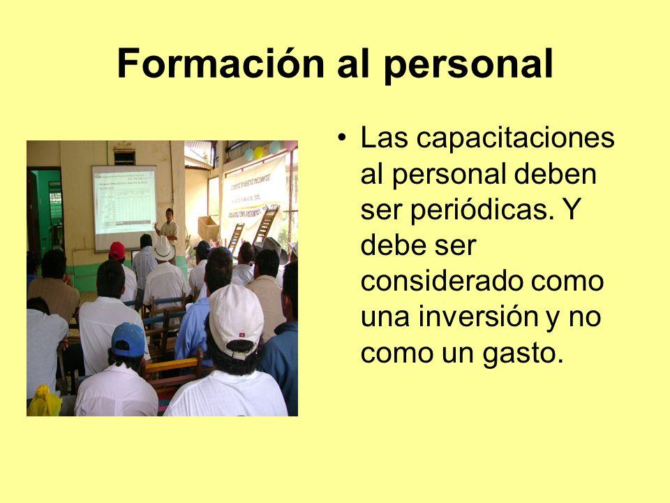 Formación al personal Las capacitaciones al personal deben ser periódicas.