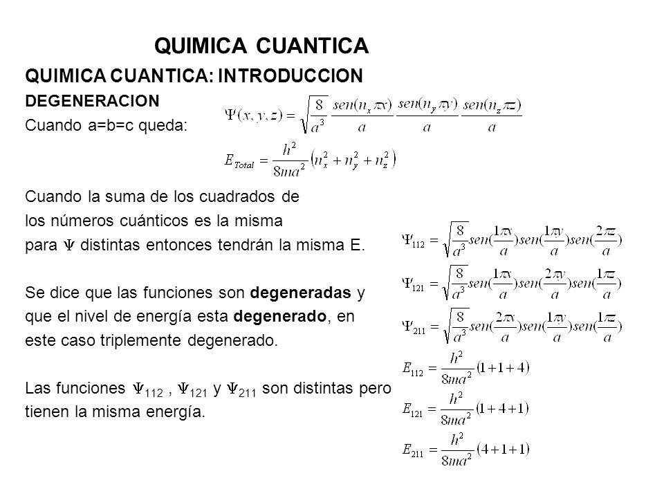 QUIMICA CUANTICA QUIMICA CUANTICA: INTRODUCCION DEGENERACION