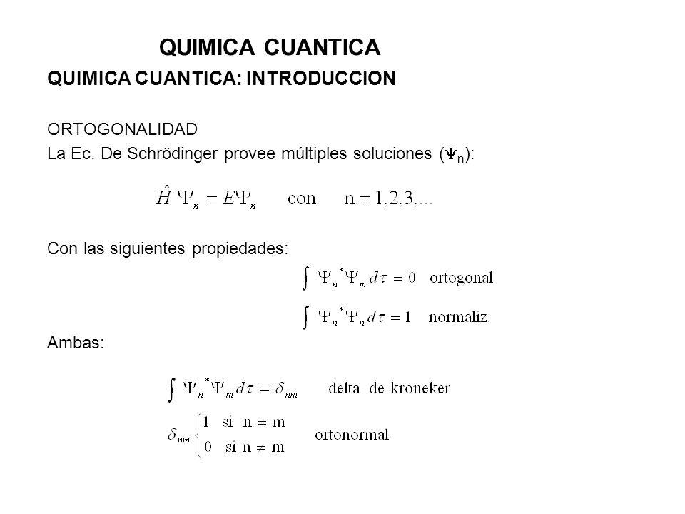 QUIMICA CUANTICA QUIMICA CUANTICA: INTRODUCCION ORTOGONALIDAD