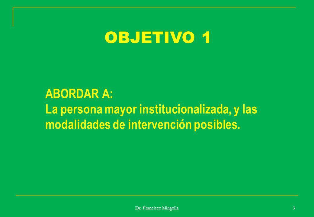 OBJETIVO 1 ABORDAR A: La persona mayor institucionalizada, y las