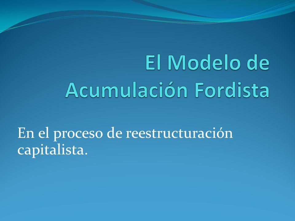 El Modelo de Acumulación Fordista