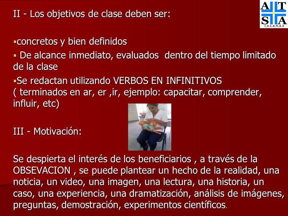 II - Los objetivos de clase deben ser: concretos y bien definidos