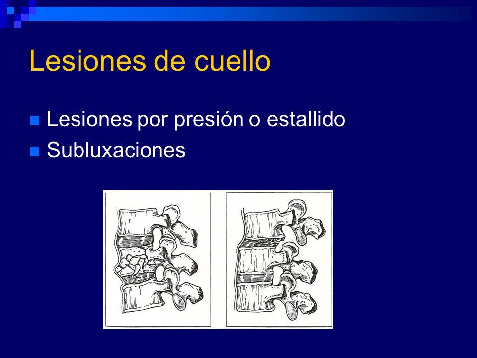 Lesiones de cuello Lesiones por presión o estallido Subluxaciones