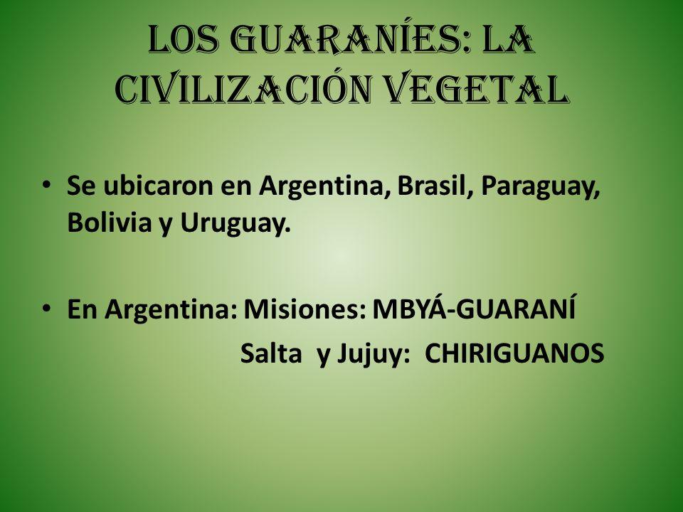 LOS GUARANÍES: LA CIVILIZACIÓN VEGETAL