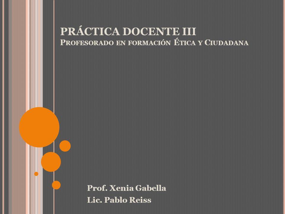 PRÁCTICA DOCENTE III Profesorado en formación Ética y Ciudadana