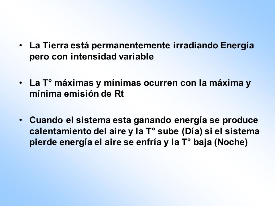 La Tierra está permanentemente irradiando Energía pero con intensidad variable