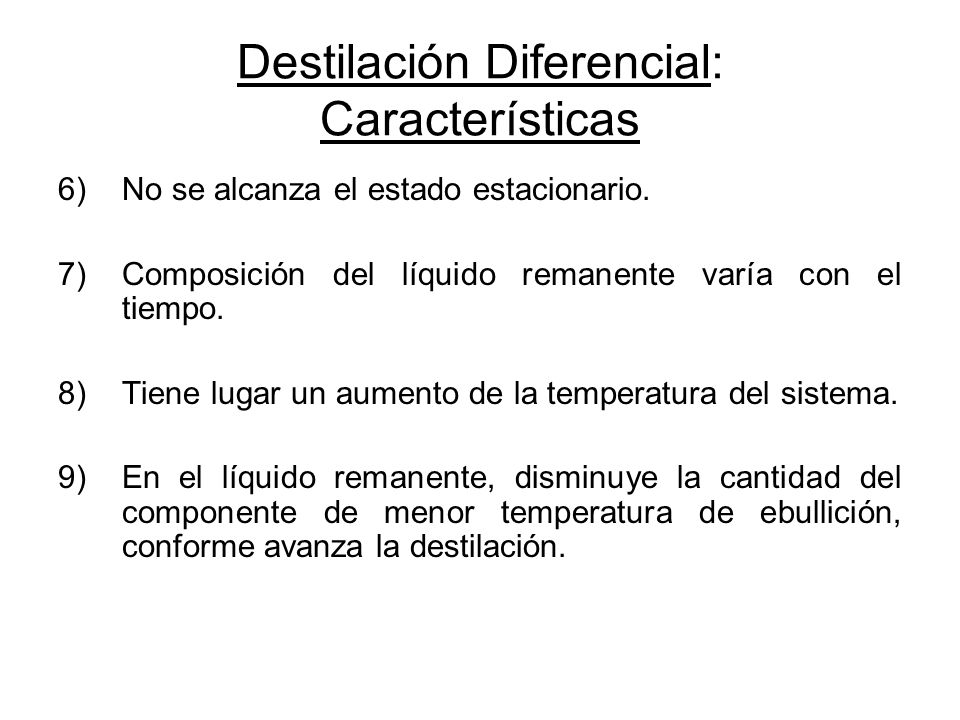 Destilación Diferencial: Características