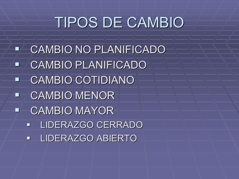 TIPOS DE CAMBIO CAMBIO NO PLANIFICADO CAMBIO PLANIFICADO