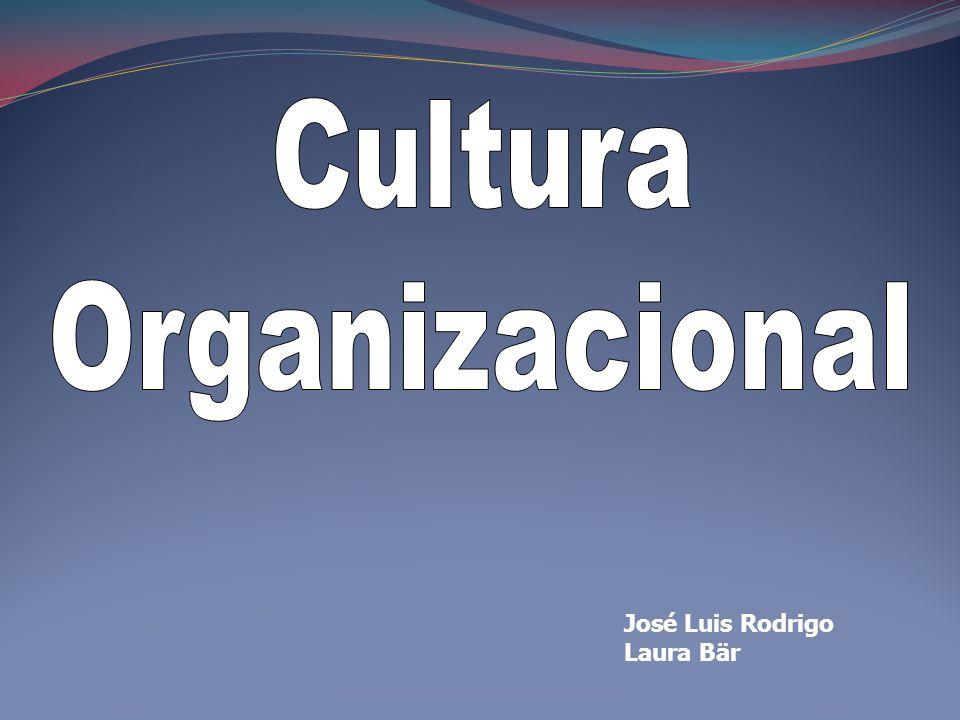 Cultura Organizacional José Luis Rodrigo Laura Bär