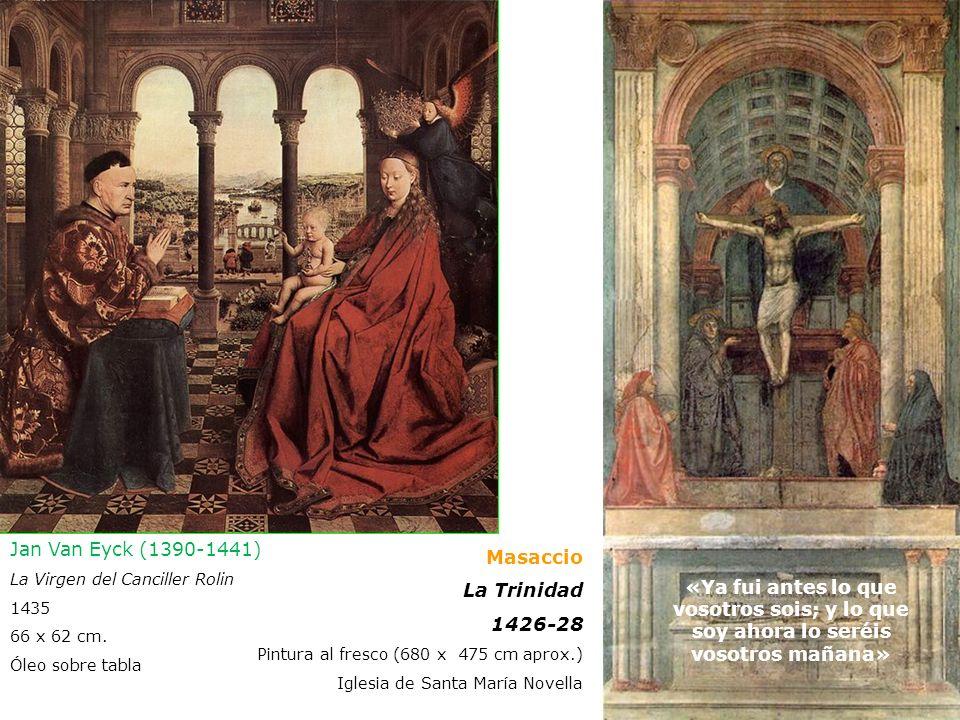 Jan Van Eyck (1390-1441) Masaccio La Trinidad 1426-28