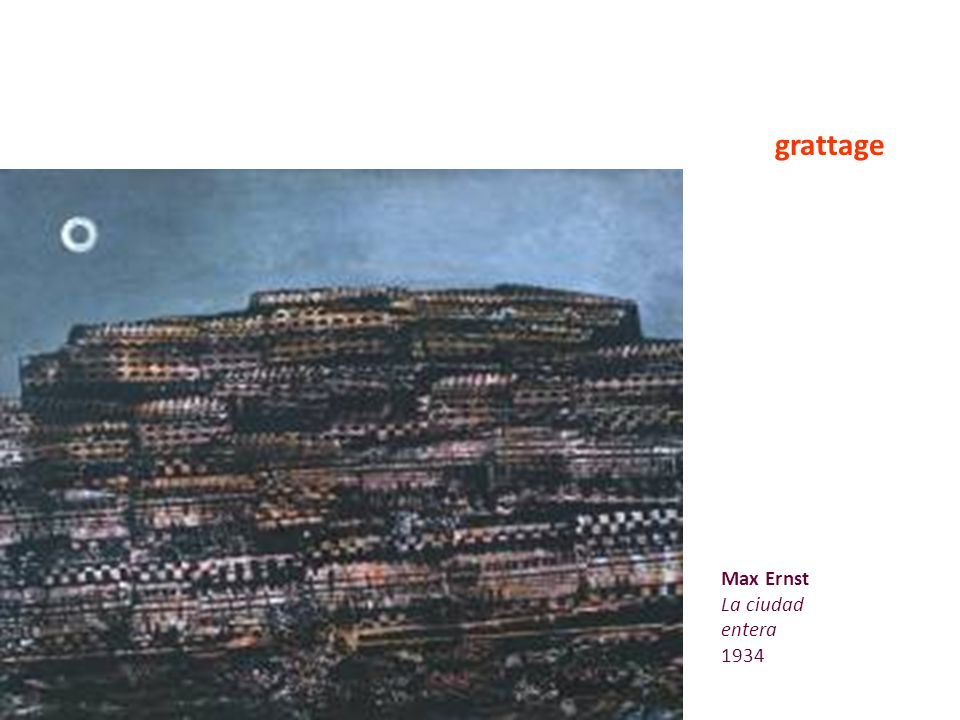 grattage Max Ernst La ciudad entera 1934