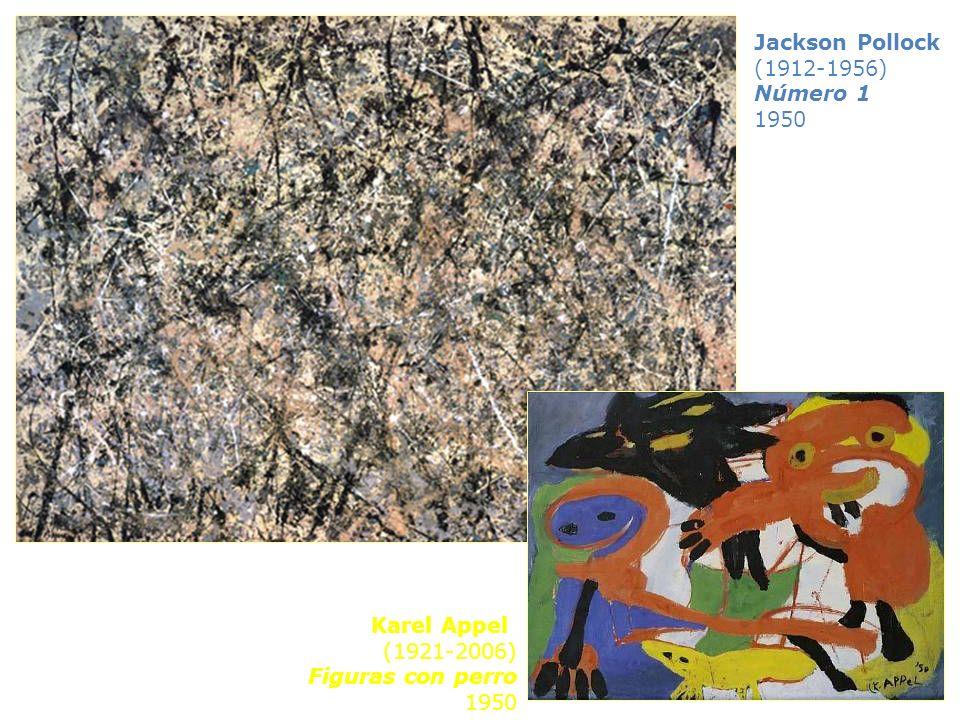Jackson Pollock (1912-1956) Número 1 1950 Karel Appel (1921-2006) Figuras con perro 1950
