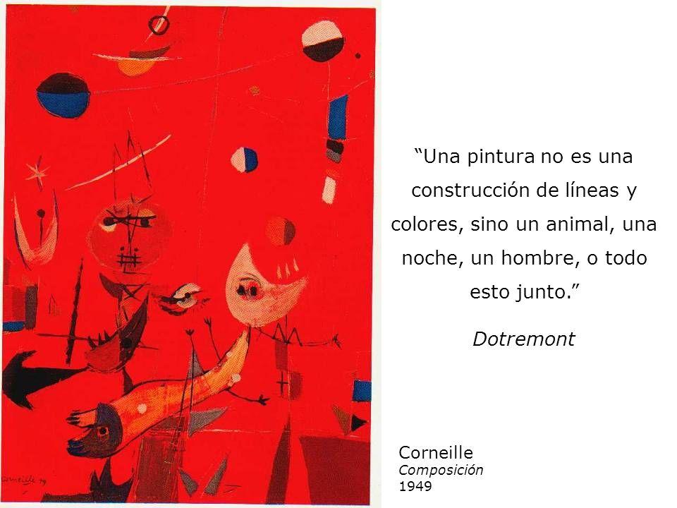 Una pintura no es una construcción de líneas y colores, sino un animal, una noche, un hombre, o todo esto junto.