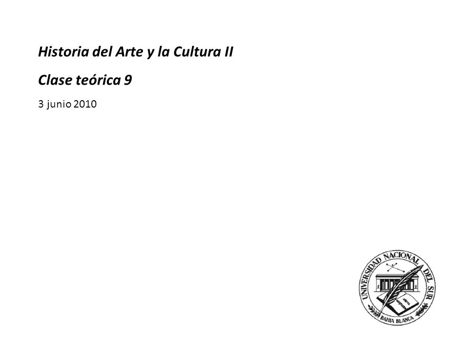 Historia del Arte y la Cultura II Clase teórica 9