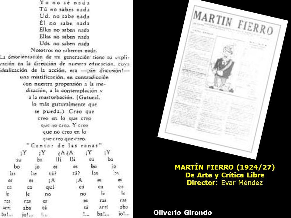 MARTÍN FIERRO (1924/27) De Arte y Crítica Libre Director: Evar Méndez
