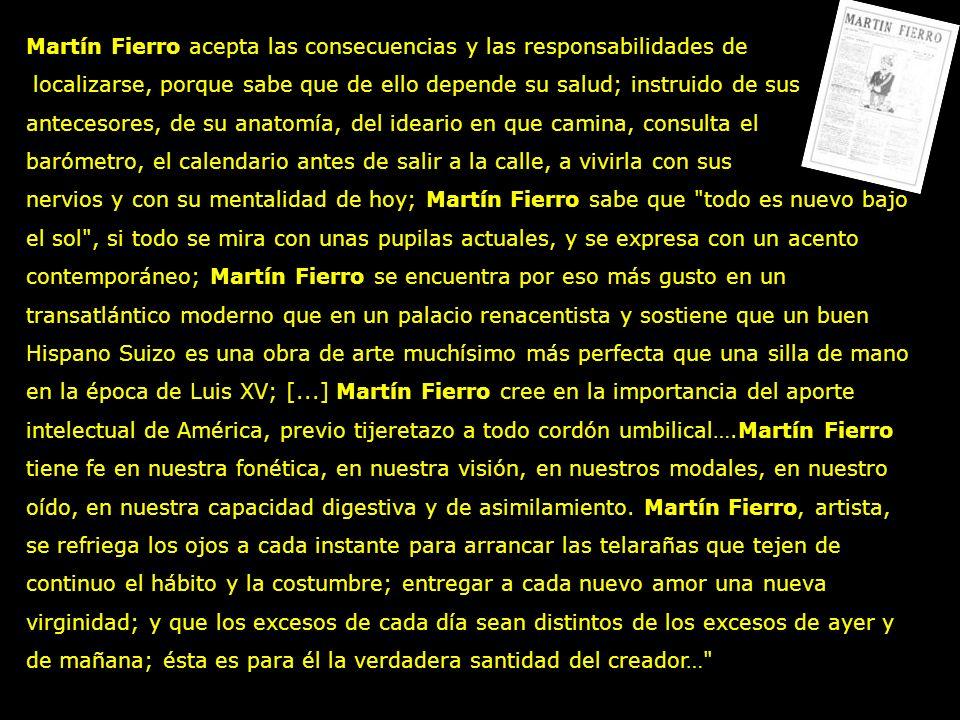 Martín Fierro acepta las consecuencias y las responsabilidades de