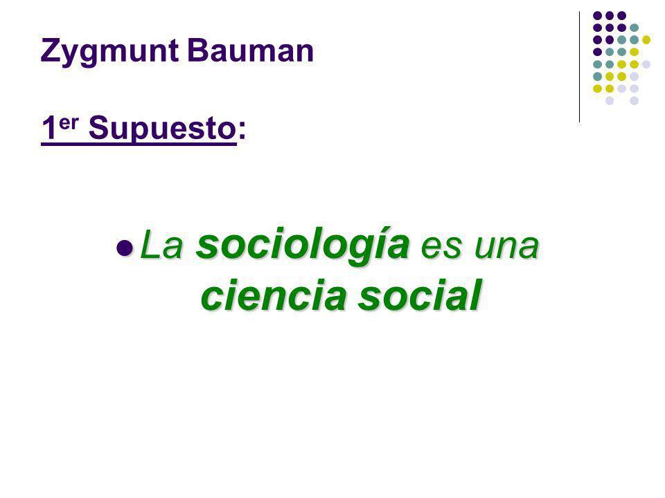Zygmunt Bauman 1er Supuesto: