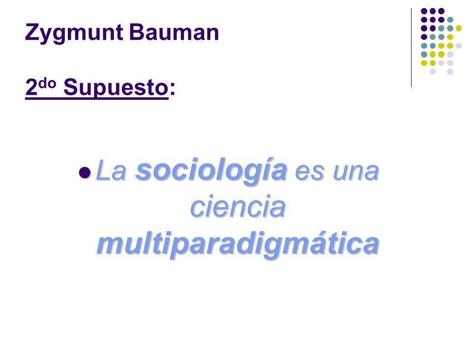 Zygmunt Bauman 2do Supuesto: