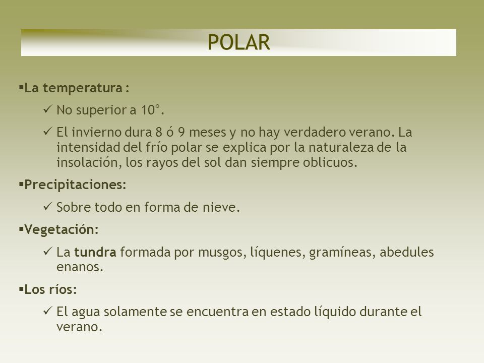 POLAR La temperatura : No superior a 10°.