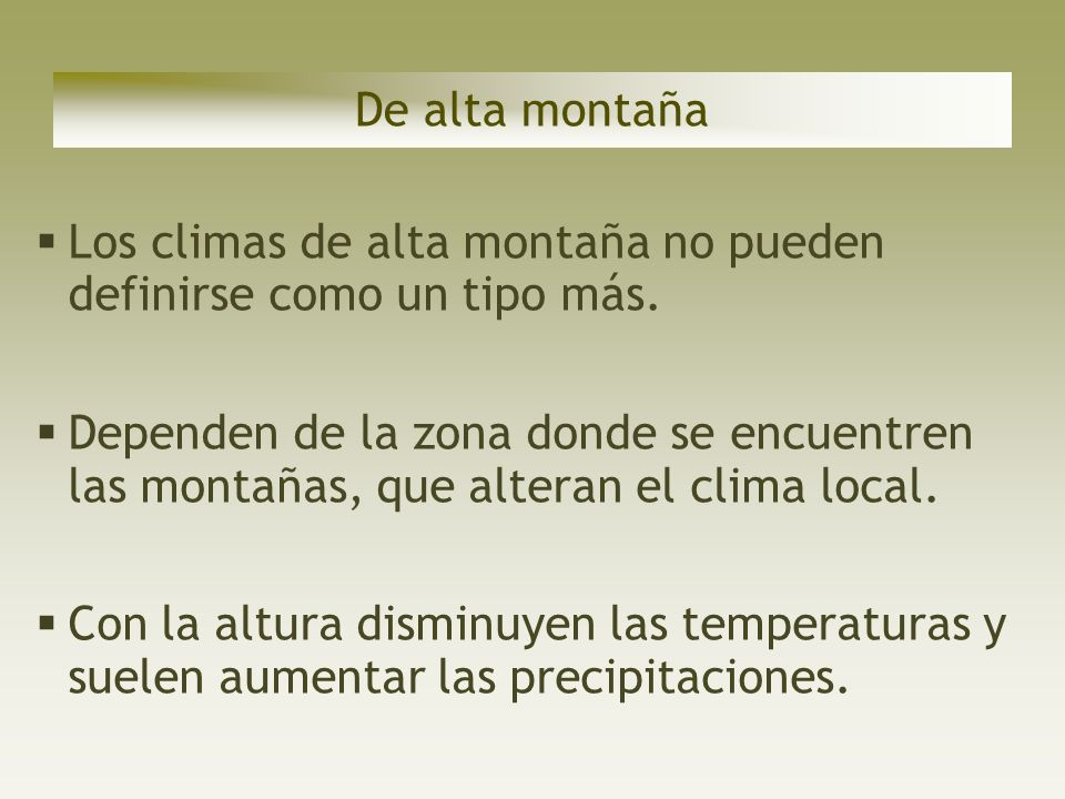 De alta montañaLos climas de alta montaña no pueden definirse como un tipo más.