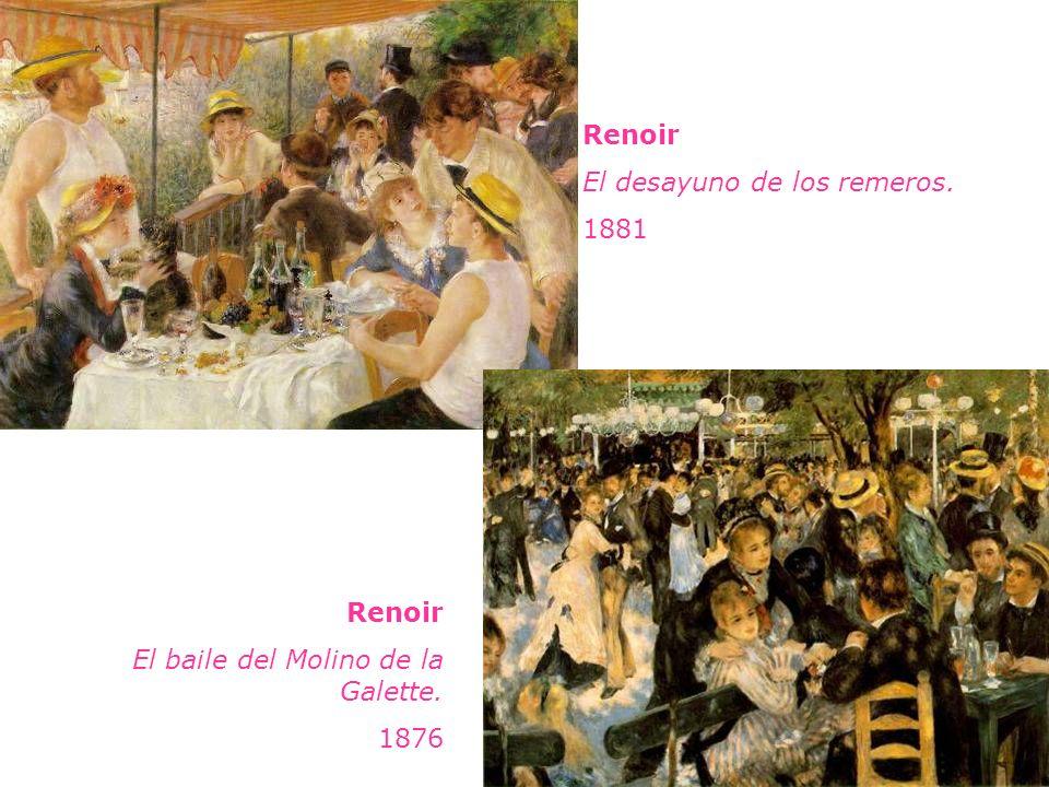 Renoir El desayuno de los remeros. 1881 Renoir El baile del Molino de la Galette. 1876