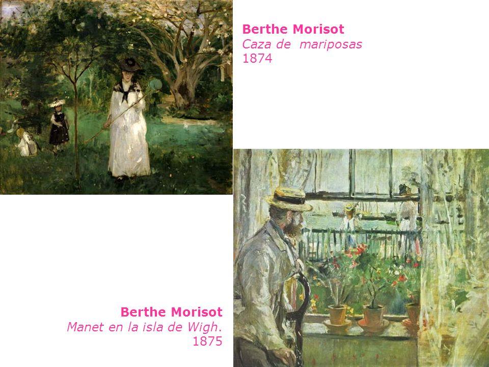 Berthe Morisot Caza de mariposas 1874 Berthe Morisot Manet en la isla de Wigh. 1875