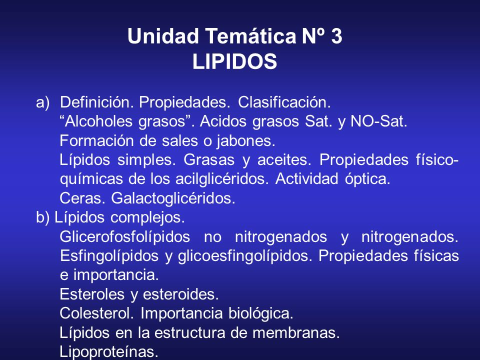 Unidad Temática Nº 3 LIPIDOS Definición. Propiedades. Clasificación.