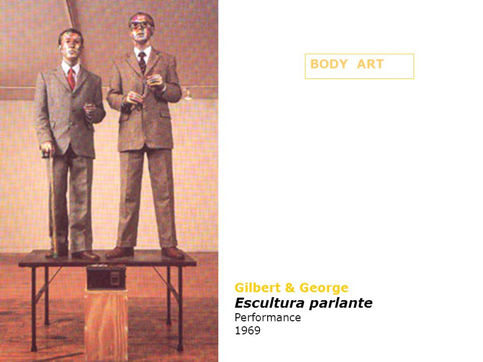 BODY ART Gilbert & George Escultura parlante Performance 1969