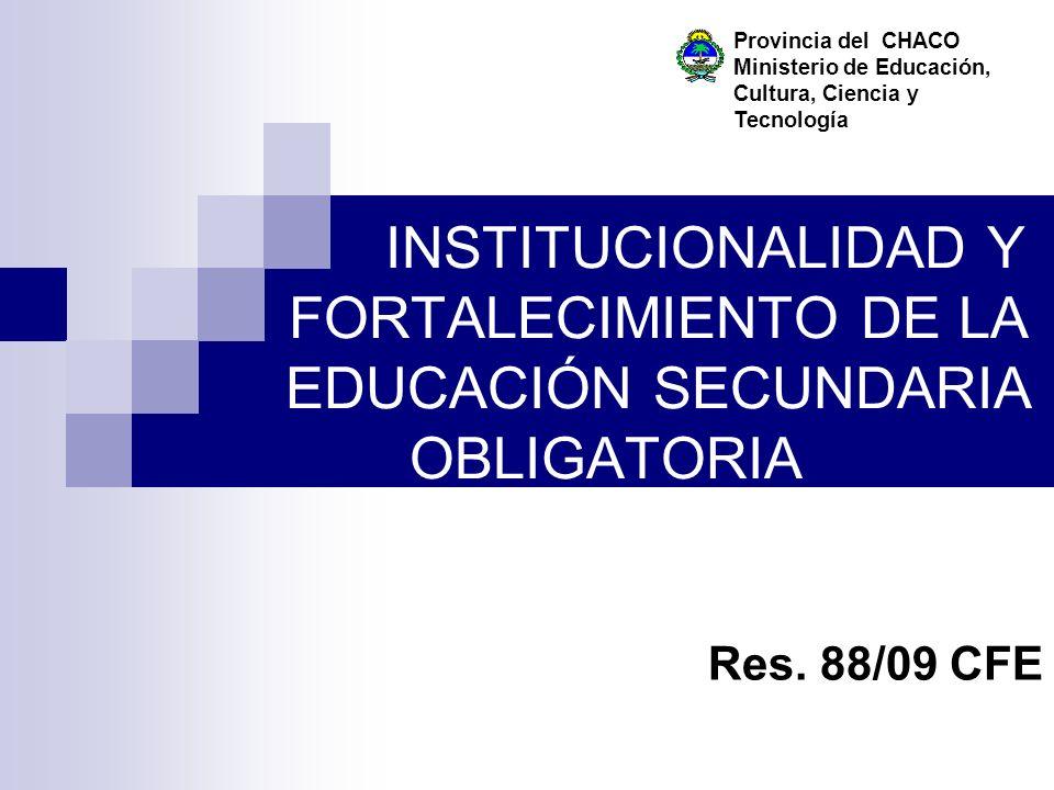 Provincia del CHACO Ministerio de Educación, Cultura, Ciencia y Tecnología.