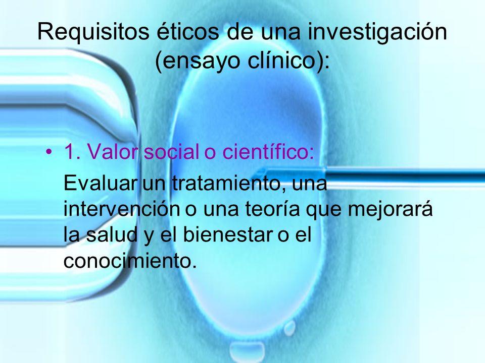 Requisitos éticos de una investigación (ensayo clínico):