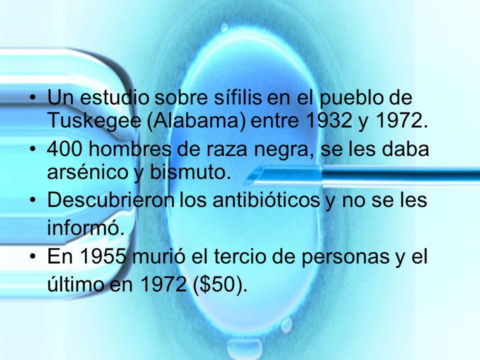 Un estudio sobre sífilis en el pueblo de Tuskegee (Alabama) entre 1932 y 1972.