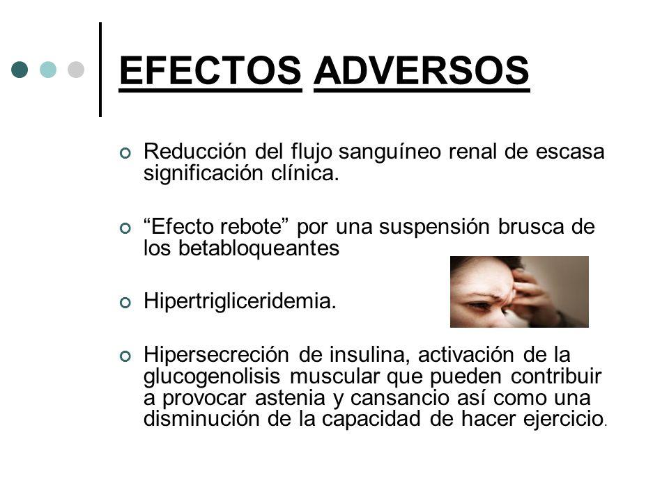 EFECTOS ADVERSOS Reducción del flujo sanguíneo renal de escasa significación clínica.