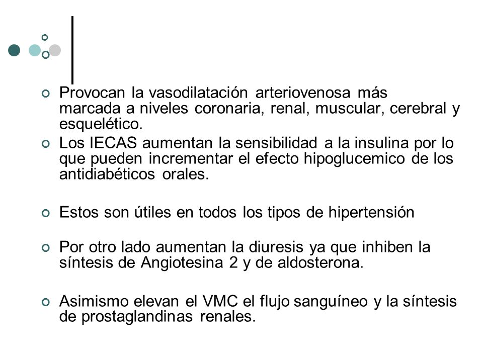 Provocan la vasodilatación arteriovenosa más marcada a niveles coronaria, renal, muscular, cerebral y esquelético.