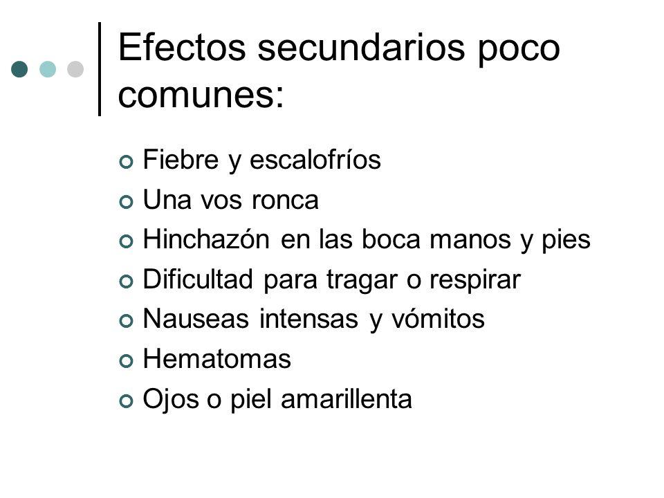 Efectos secundarios poco comunes: