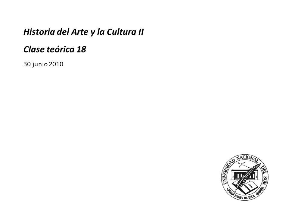 Historia del Arte y la Cultura II Clase teórica 18