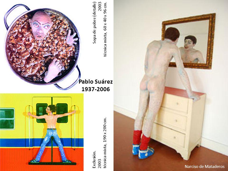 Pablo Suárez 1937-2006 Exclusión. Sopa de pobre (detalle) 2003