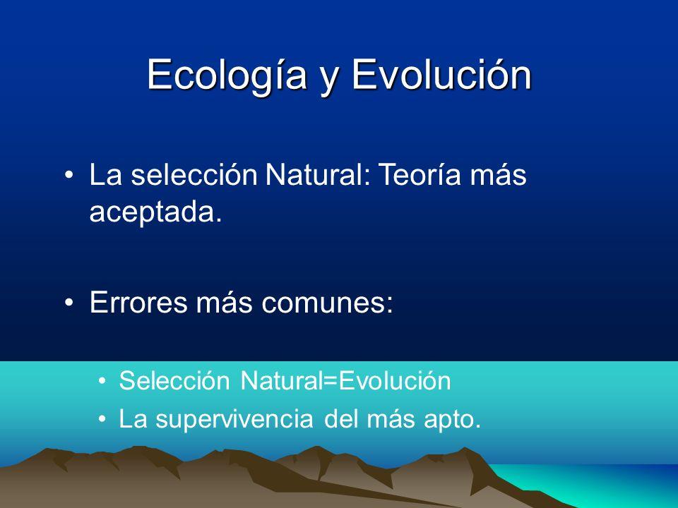 Ecología y Evolución La selección Natural: Teoría más aceptada.
