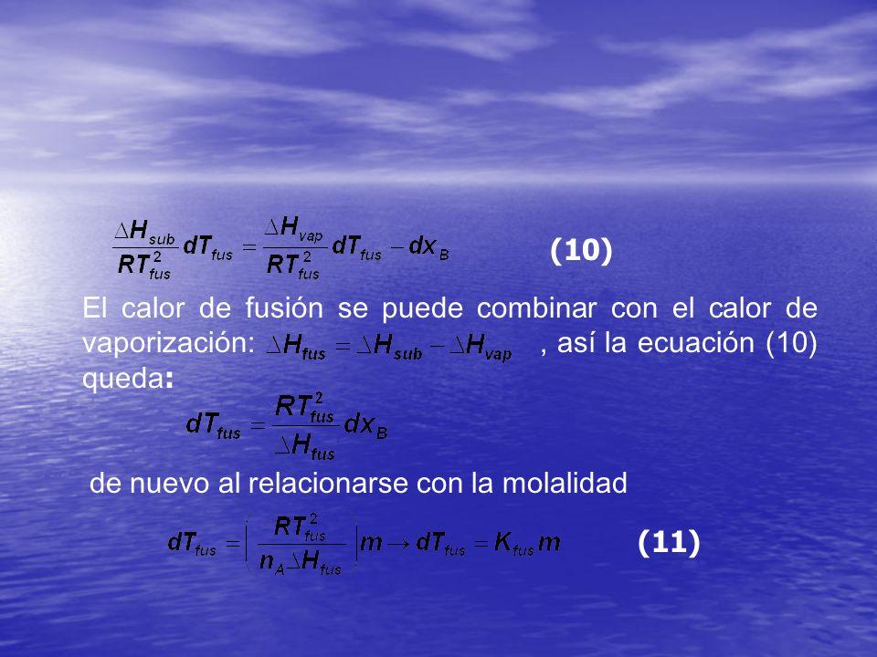 (10) El calor de fusión se puede combinar con el calor de vaporización: , así la ecuación (10) queda: